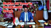 Başkan Ali Tamer'in Berat Kandili Mesajı